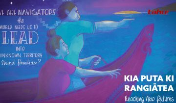 Kia Puta ki Rangiātea – Navigate your own waka, don't be a passenger in someone else's